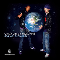 Tech070 - Crissy Criss &amp; Youngman - Give You The World - pt3
